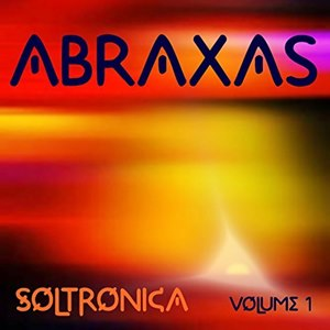 ABRAXAS - Soltronica Volume 1