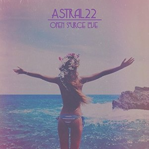 Astral22 - Open Source Love