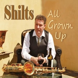 Shilts - All Grown Up